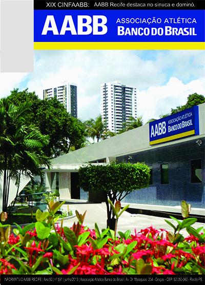 Informativo AABB Recife | Ano 50 | N° 591 | Junho/2013