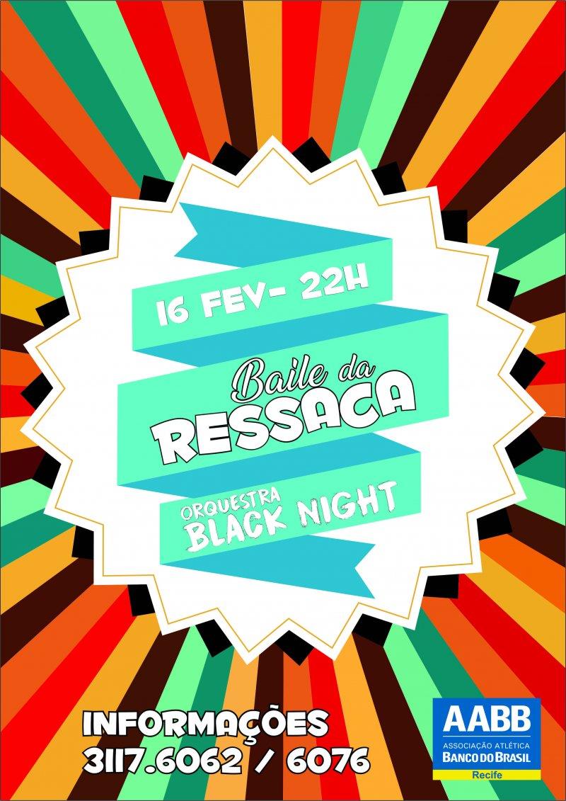 O carnaval só acaba depois do Baile da Ressaca, na AABB Recife!